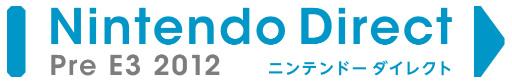 任天堂、「ニンテンドーダイレクト Pre E3 2012」を2012年6月4日配信へ